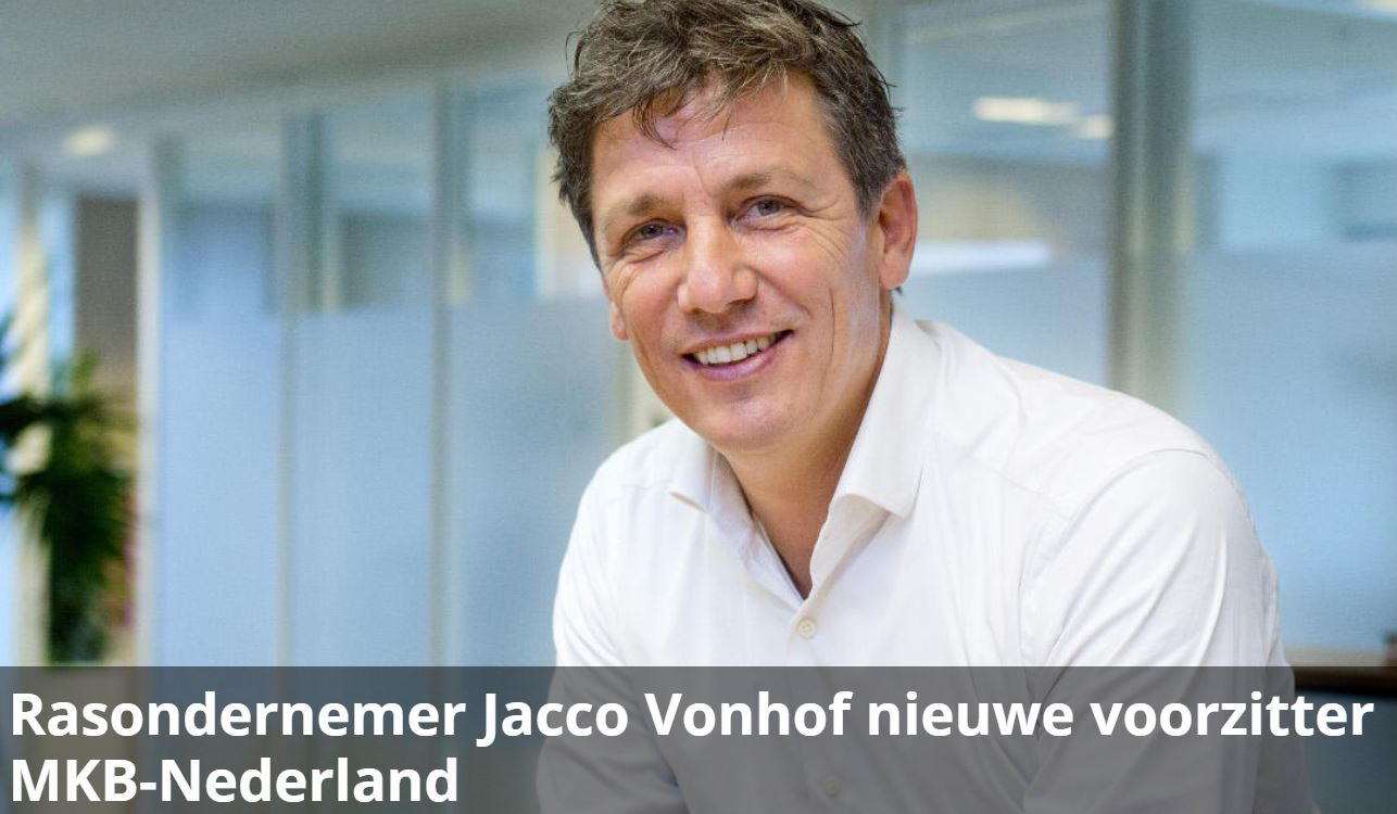 Nieuwe voorzitter MKB Nederland: 'Rasondernemer Jacco Vonhof'