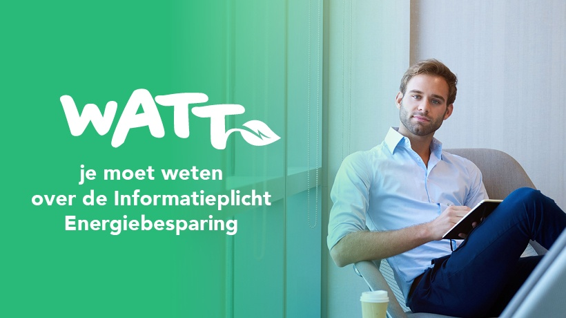 Informatieplicht Energiebesparing | Wattjemoetweten.nl